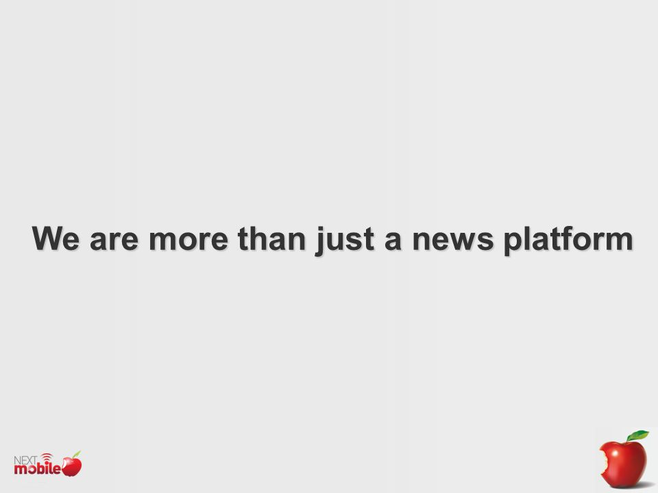 We are more than just a news platform
