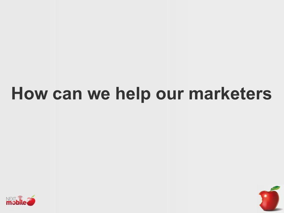How can we help our marketers