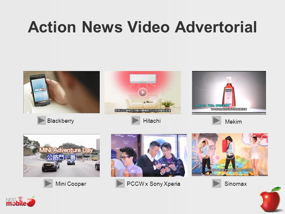 Action News Video Advertorial Mini Cooper Blackberry Sinomax Mekim PCCW x Sony Xperia Hitachi