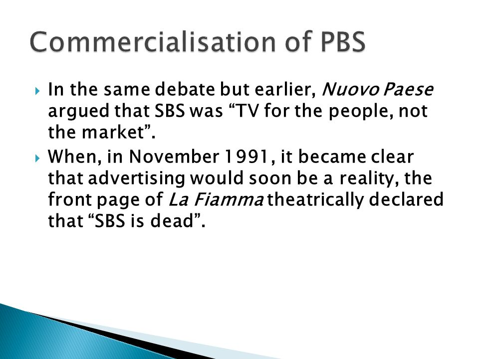 In the same debate but earlier, Nuovo Paese argued that SBS was TV for the people, not the market.