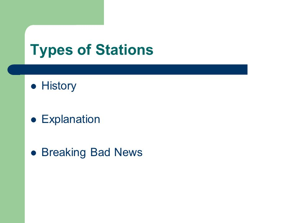 Types of Stations History Explanation Breaking Bad News