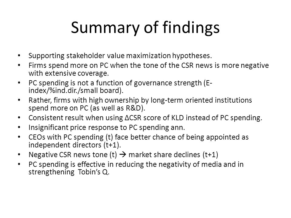 Summary of findings Supporting stakeholder value maximization hypotheses. Firms spend more on PC when the tone of the CSR news is more negative with e