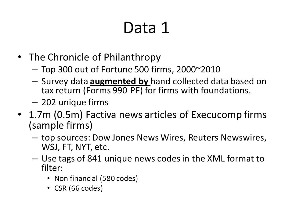 Data 1 The Chronicle of Philanthropy – Top 300 out of Fortune 500 firms, 2000~2010 – Survey data augmented by hand collected data based on tax return