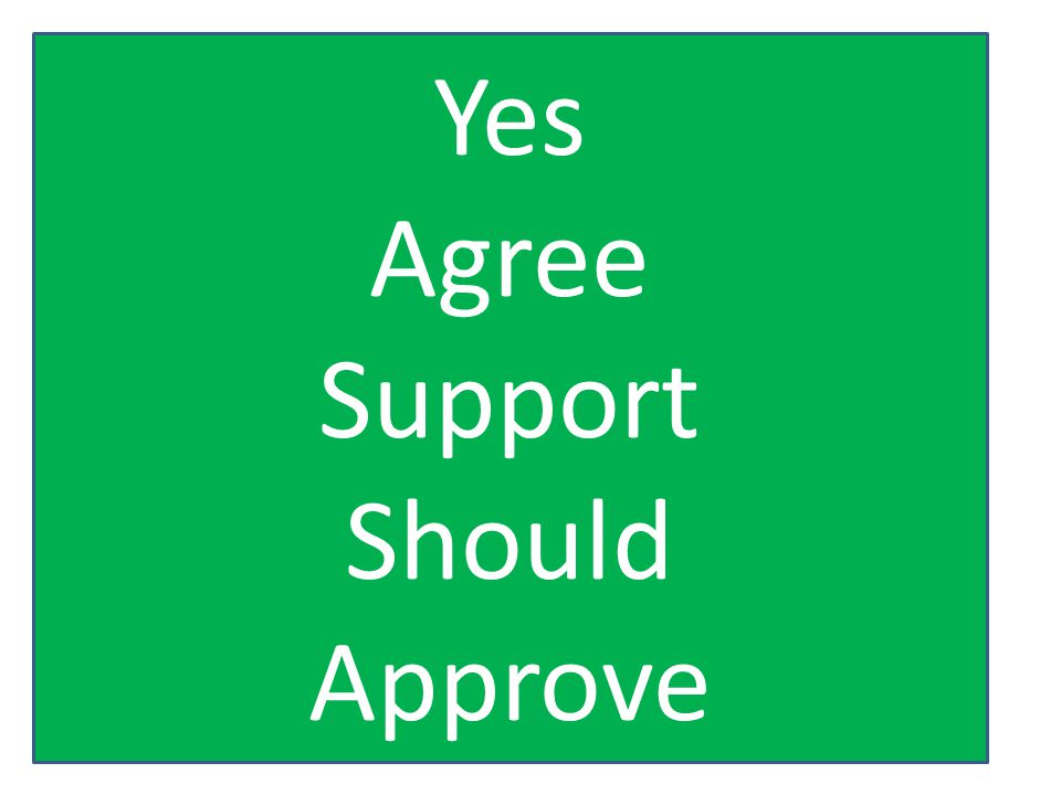 Yes Agree Support Should Approve