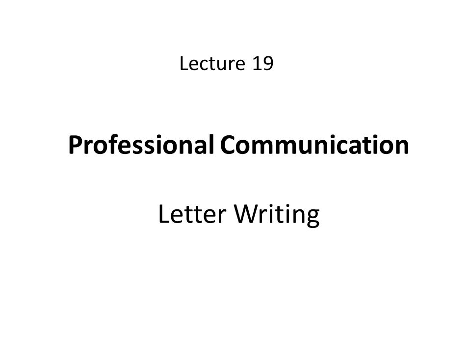Professional Communication Letter Writing Lecture 19