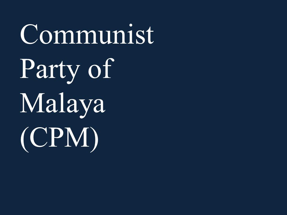 Communist Party of Malaya (CPM)