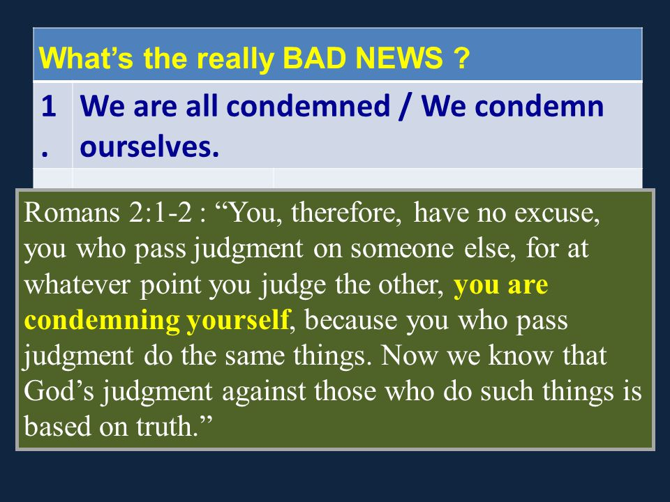 Gods will : a)If you have Gods Word, then you will be judged under Gods law.
