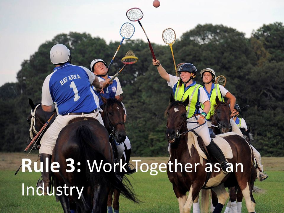 Rule 3: Work Together as an Industry