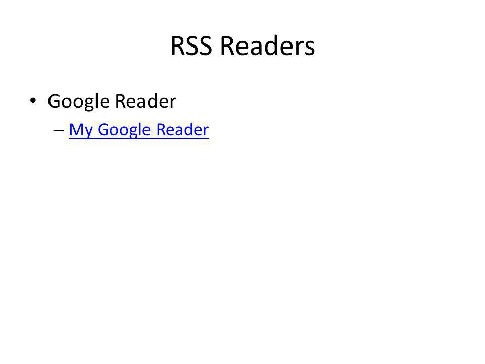 RSS Readers Google Reader – My Google Reader My Google Reader