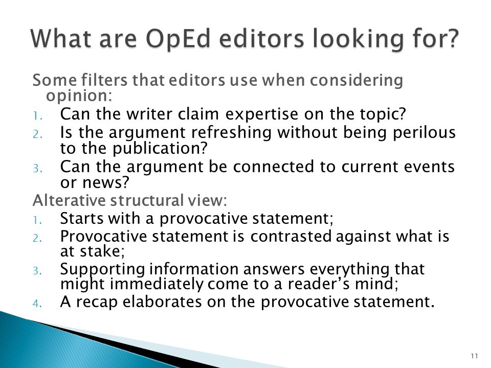 Some filters that editors use when considering opinion: 1.