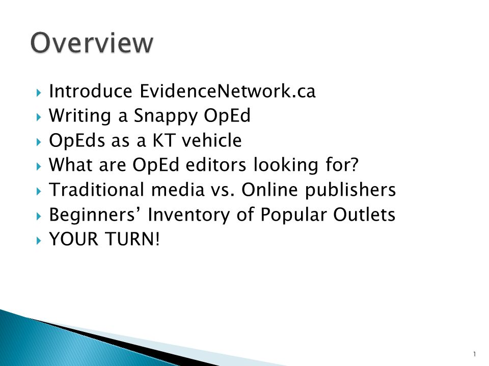 Introduce EvidenceNetwork.ca Writing a Snappy OpEd OpEds as a KT vehicle What are OpEd editors looking for.