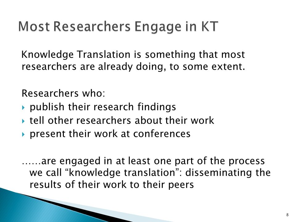 Knowledge Translation is something that most researchers are already doing, to some extent.