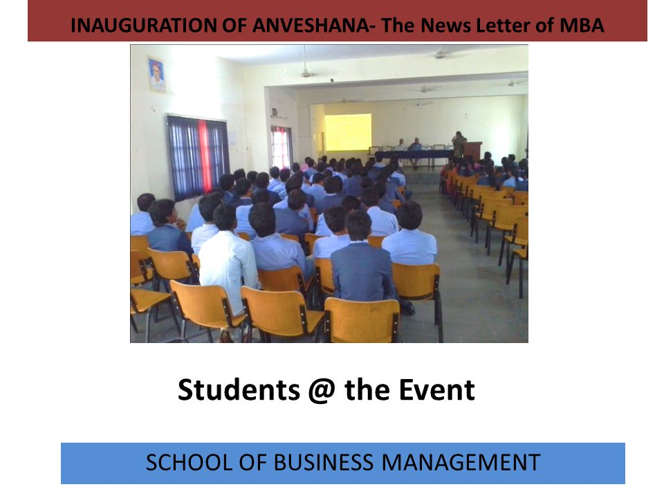 Students @ the Event INAUGURATION OF ANVESHANA- The News Letter of MBA SCHOOL OF BUSINESS MANAGEMENT