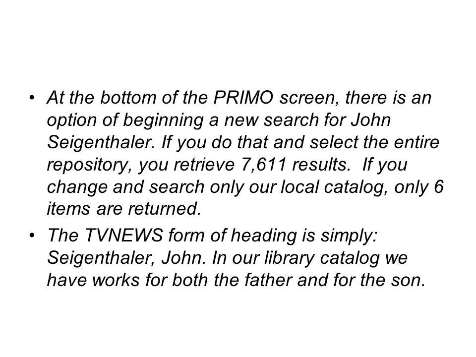 At the bottom of the PRIMO screen, there is an option of beginning a new search for John Seigenthaler.