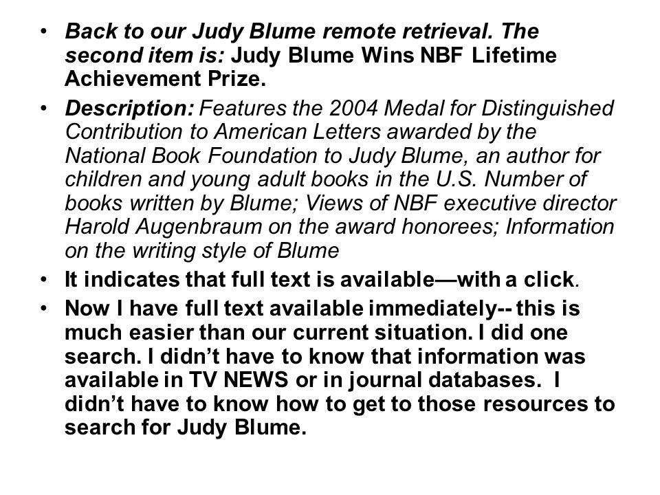 Back to our Judy Blume remote retrieval. The second item is: Judy Blume Wins NBF Lifetime Achievement Prize. Description: Features the 2004 Medal for