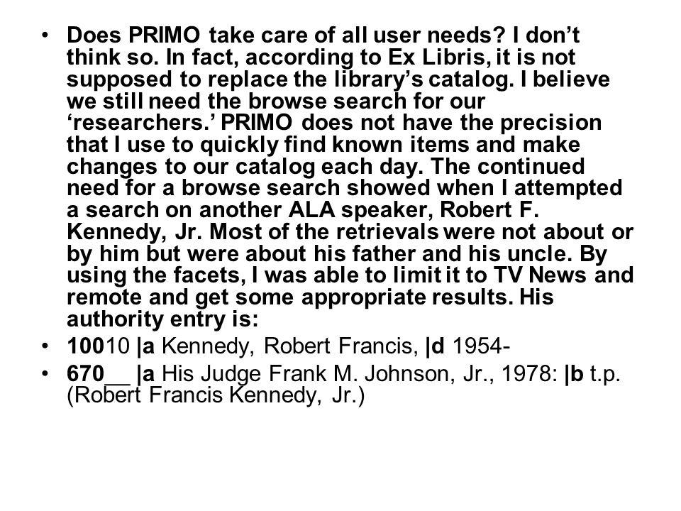 Does PRIMO take care of all user needs. I dont think so.