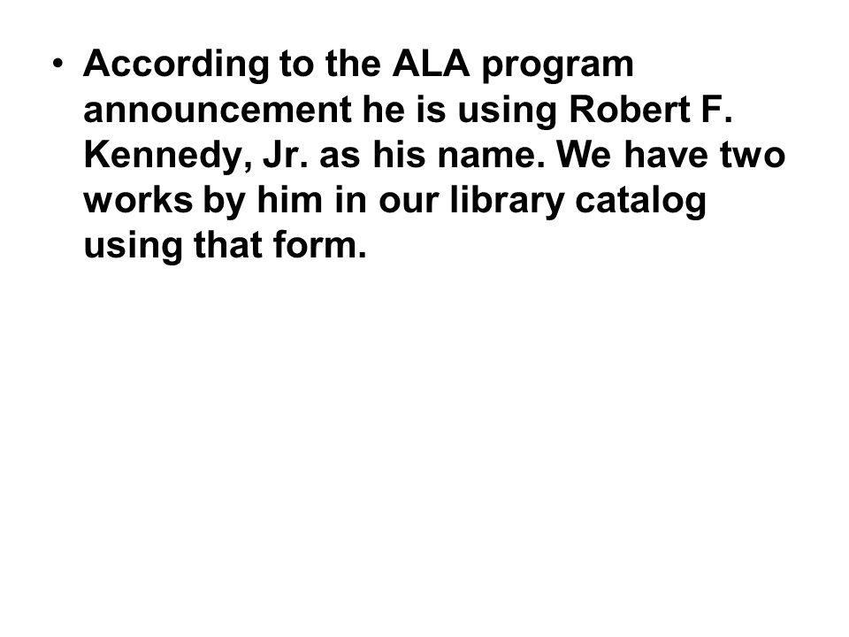 According to the ALA program announcement he is using Robert F.