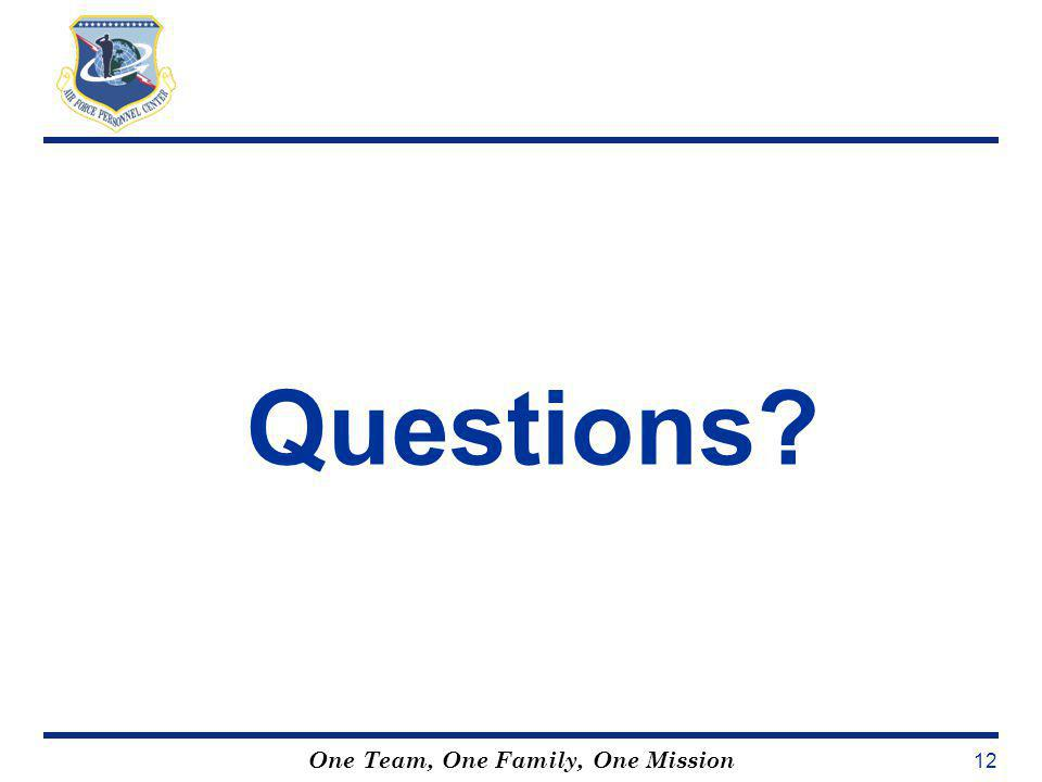 One Team, One Family, One Mission 12 Questions?