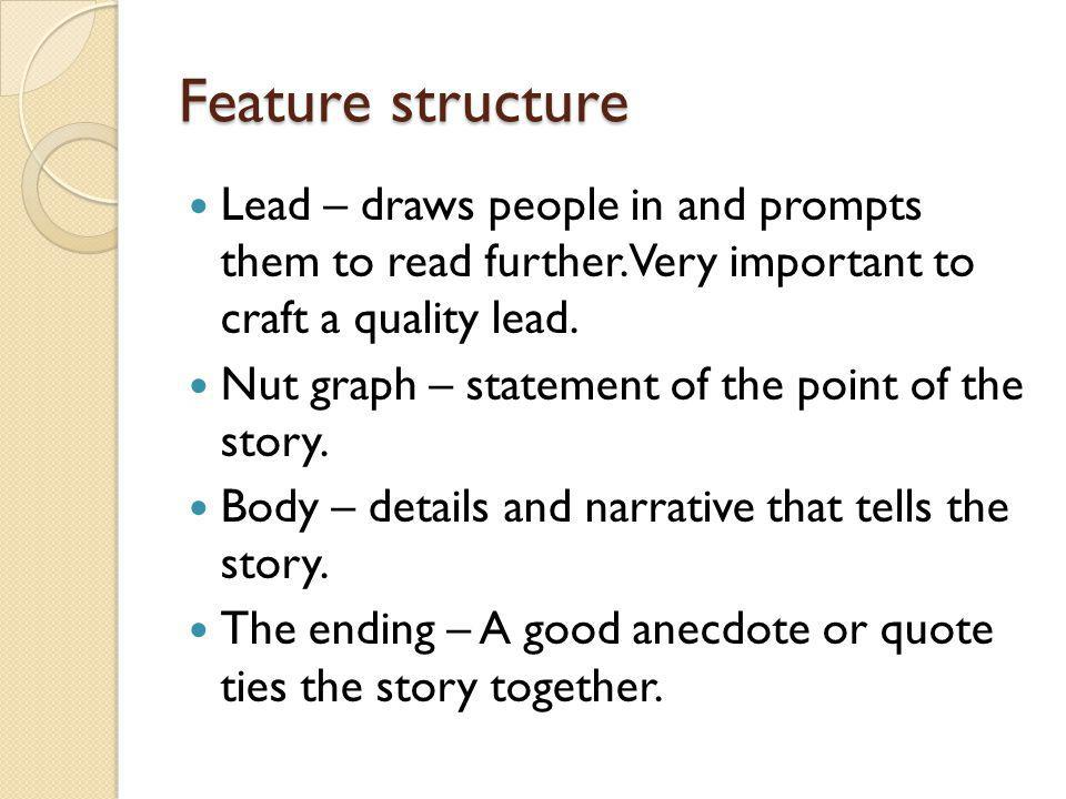Feature structure Lead – draws people in and prompts them to read further.