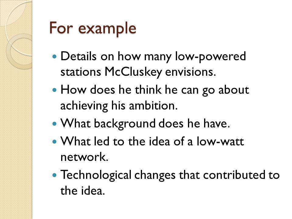 For example Details on how many low-powered stations McCluskey envisions.