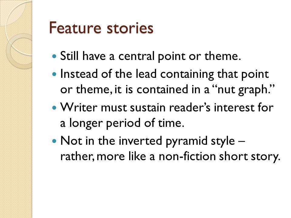 Feature stories, cont.Lots of detail and description.