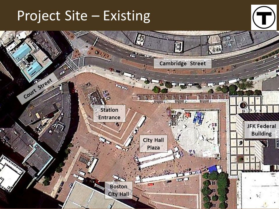 Project Site – Existing Boston City Hall Cambridge Street Station Entrance JFK Federal Building City Hall Plaza Court Street