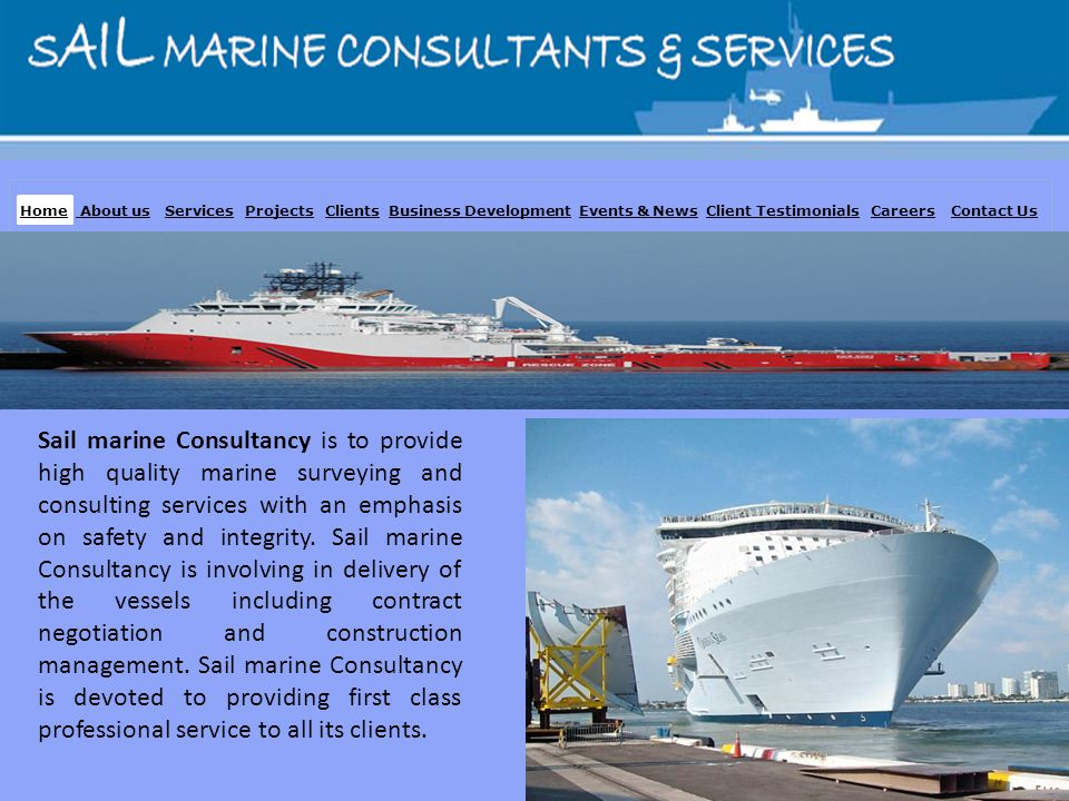 Sail marine Consultancy is to provide high quality marine surveying and consulting services with an emphasis on safety and integrity. Sail marine Cons