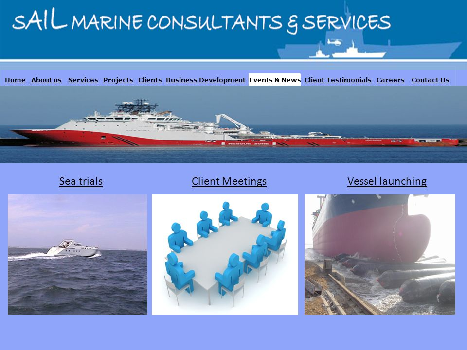Home About us Services Projects Clients Business Development Events & News Client Testimonials Careers Contact Us Sea trialsVessel launchingClient Mee