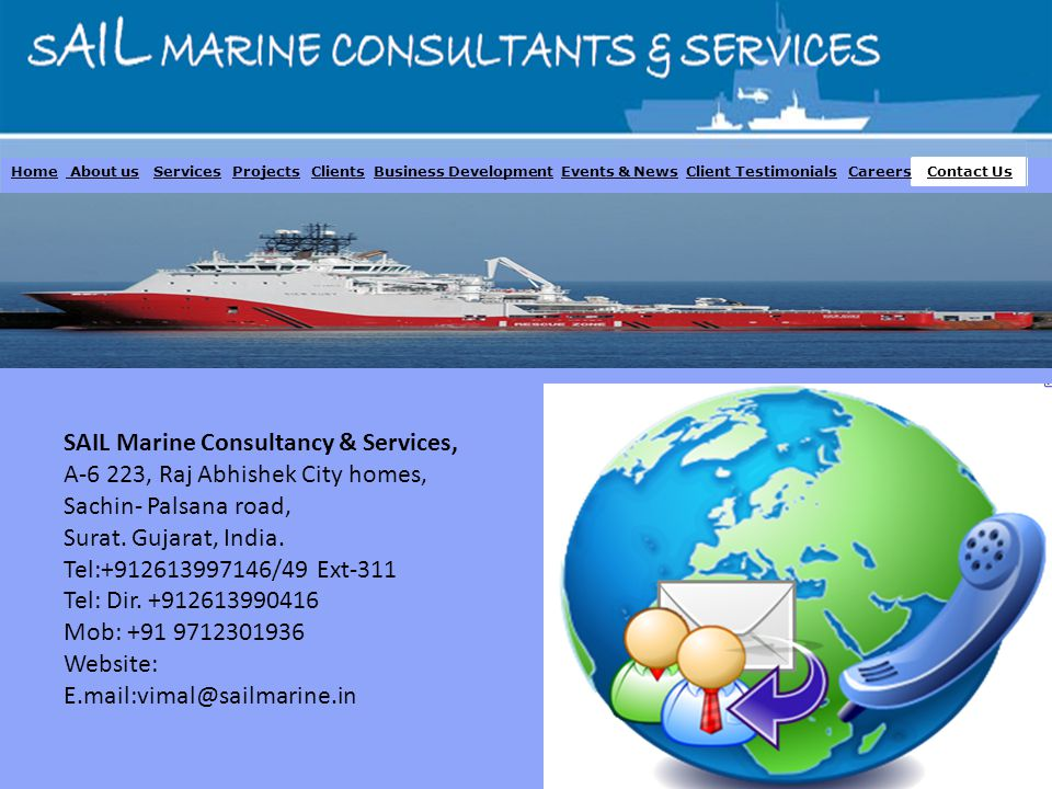 Home About us Services Projects Clients Business Development Events & News Client Testimonials Careers Contact Us SAIL Marine Consultancy & Services,