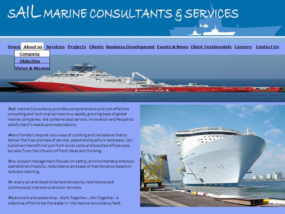Sail marine Consultancy provides comprehensive and cost effective consulting and technical services to a rapidly growing base of global marine companies.