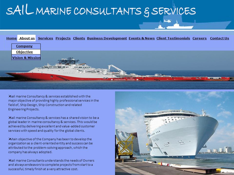 Sail marine Consultancy & services established with the major objective of providing highly professional services in the field of, Ship Design, Ship C