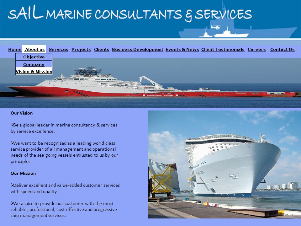 Our Vision Be a global leader in marine consultancy & services by service excellence.