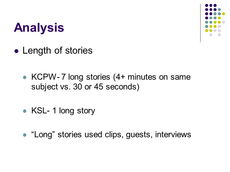 Analysis Length of stories KCPW- 7 long stories (4+ minutes on same subject vs.