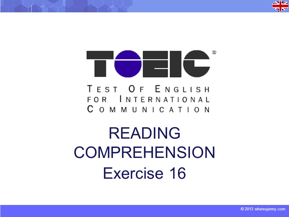 © 2013 wheresjenny.com READING COMPREHENSION Exercise 16