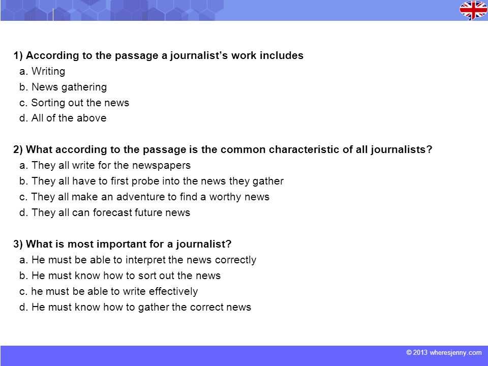 © 2013 wheresjenny.com 1) According to the passage a journalists work includes a.
