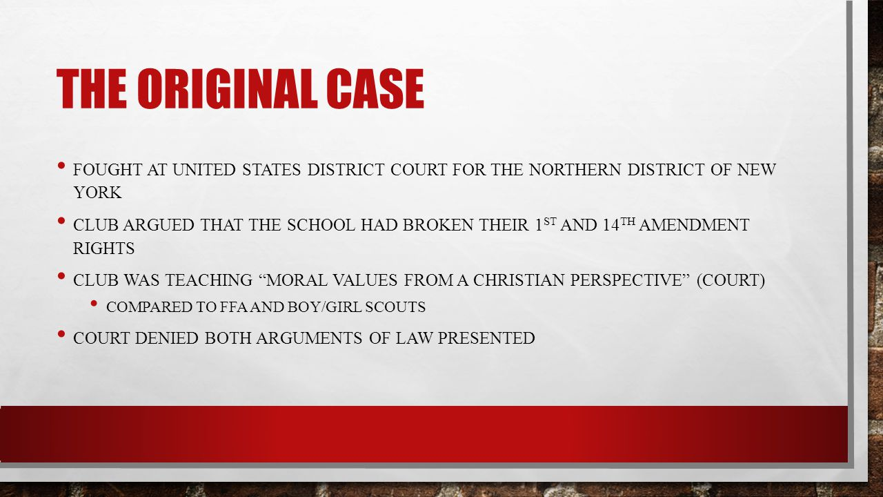 THE ORIGINAL CASE FOUGHT AT UNITED STATES DISTRICT COURT FOR THE NORTHERN DISTRICT OF NEW YORK CLUB ARGUED THAT THE SCHOOL HAD BROKEN THEIR 1 ST AND 1