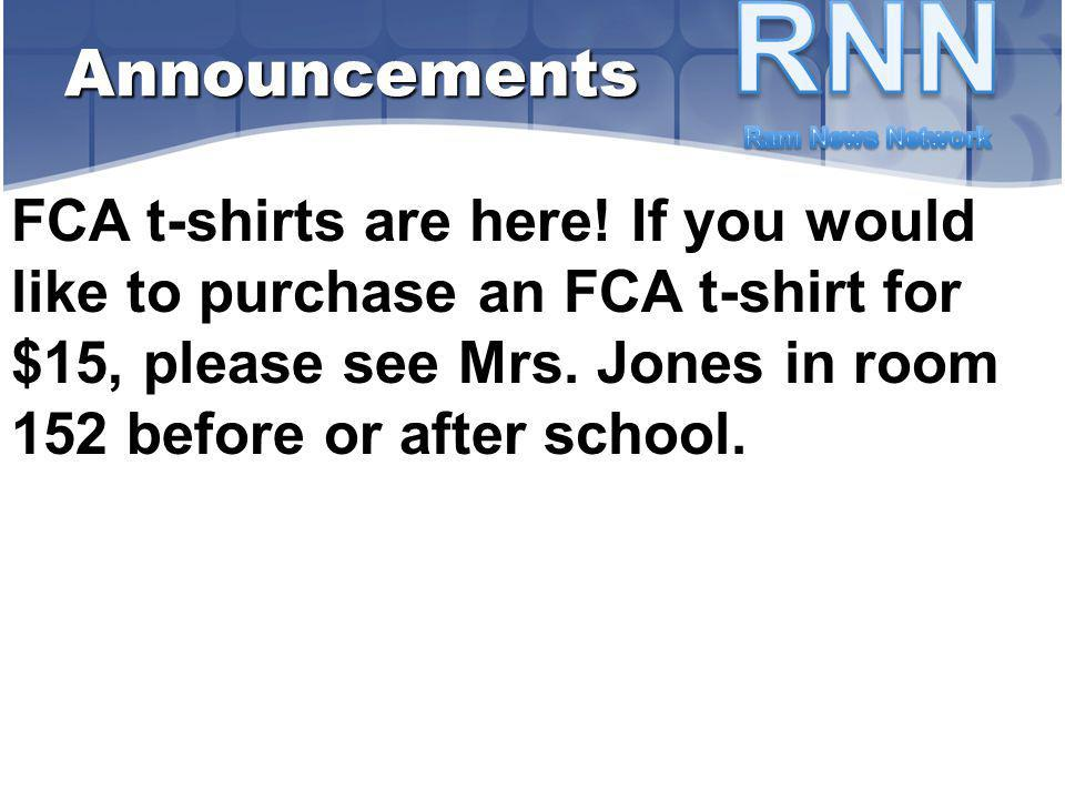 FCA t-shirts are here! If you would like to purchase an FCA t-shirt for $15, please see Mrs. Jones in room 152 before or after school. Announcements