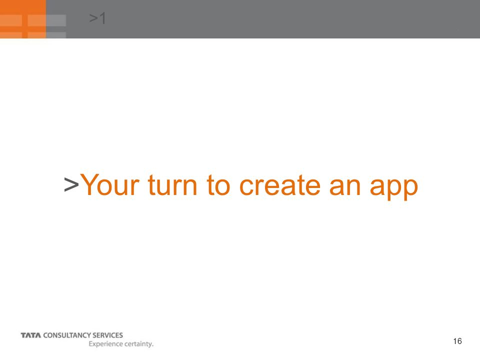 16 >1 >Your turn to create an app