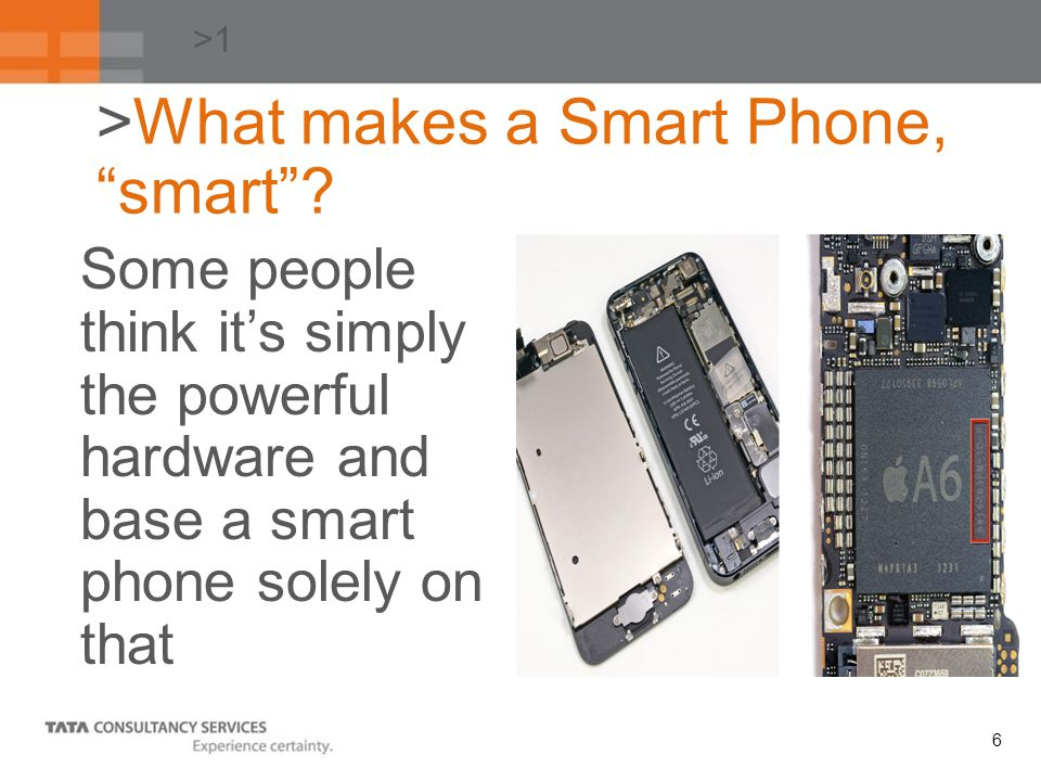 6 >1 >What makes a Smart Phone, smart.