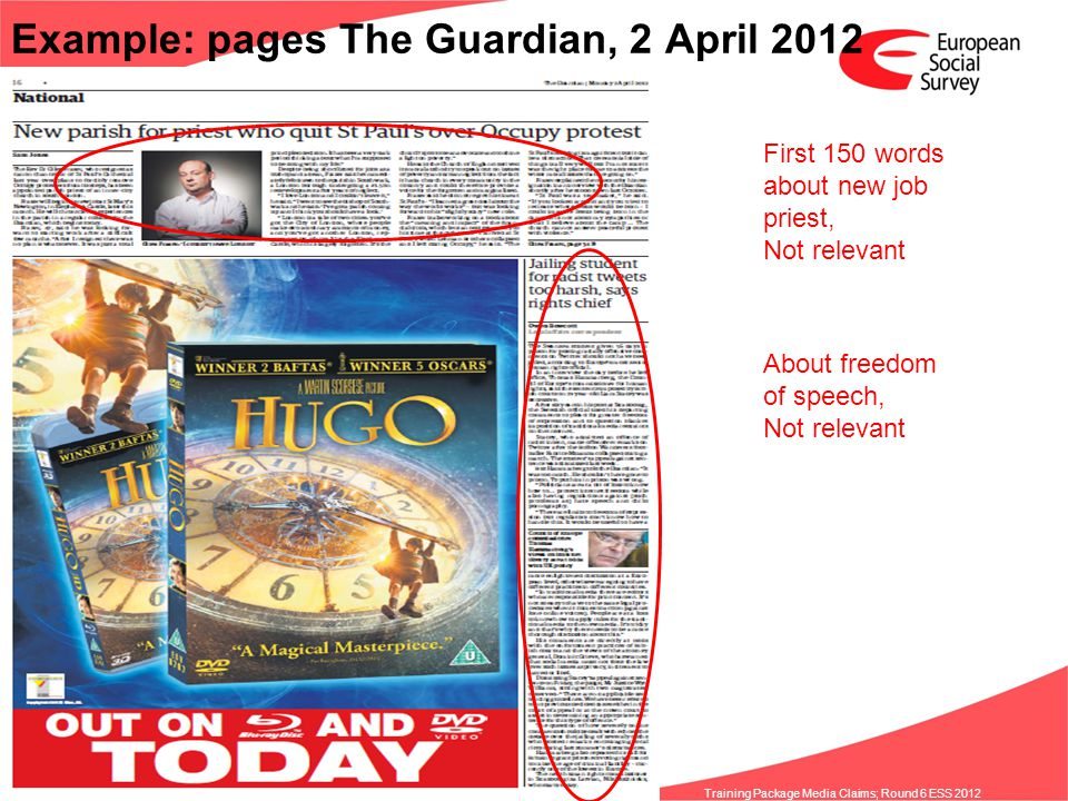 www.europeansocialsurvey.org Training Package Media Claims; Round 6 ESS 2012 Example: pages The Guardian, 2 April 2012 First 150 words about new job p