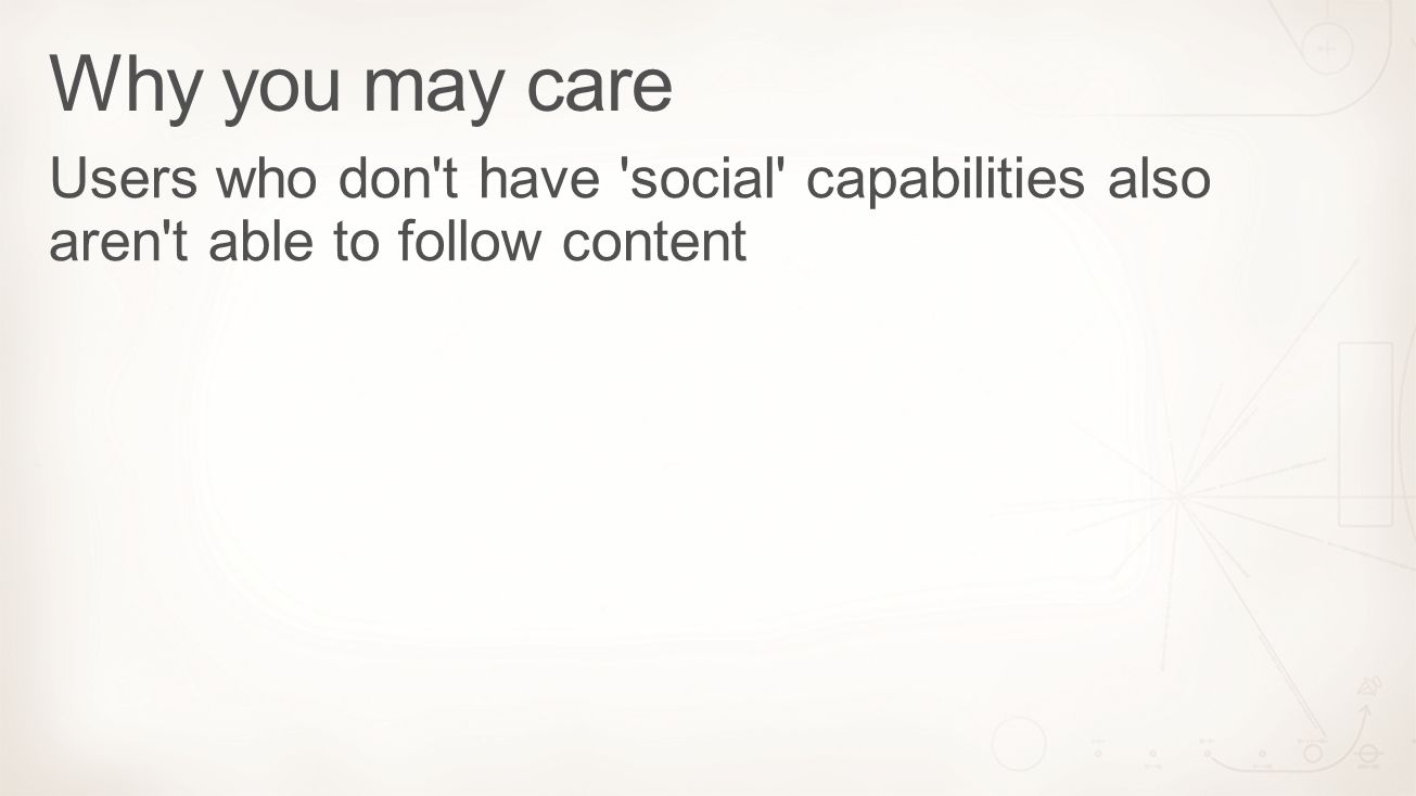Users who don't have 'social' capabilities also aren't able to follow content