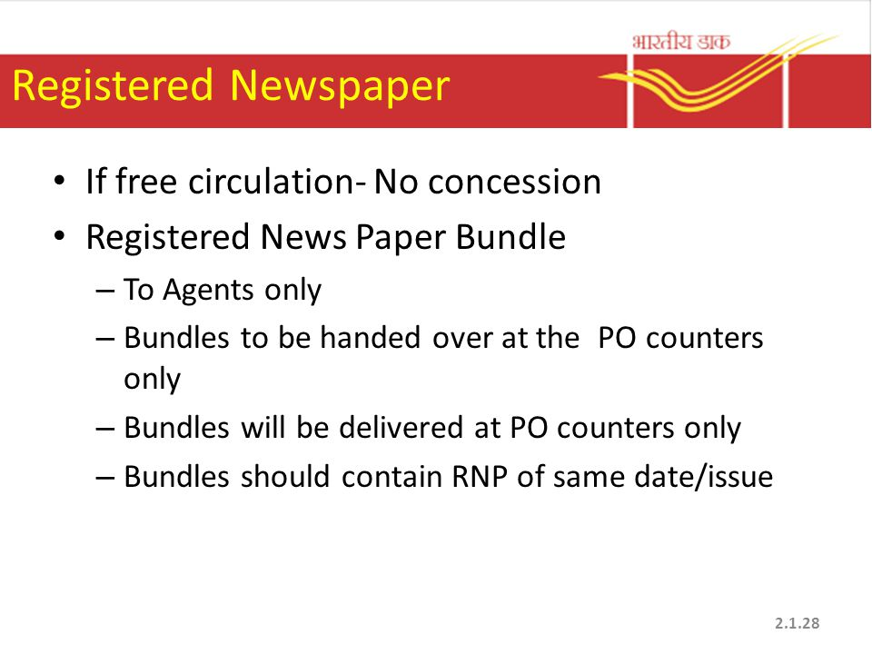 Registered Newspaper If free circulation- No concession Registered News Paper Bundle – To Agents only – Bundles to be handed over at the PO counters o