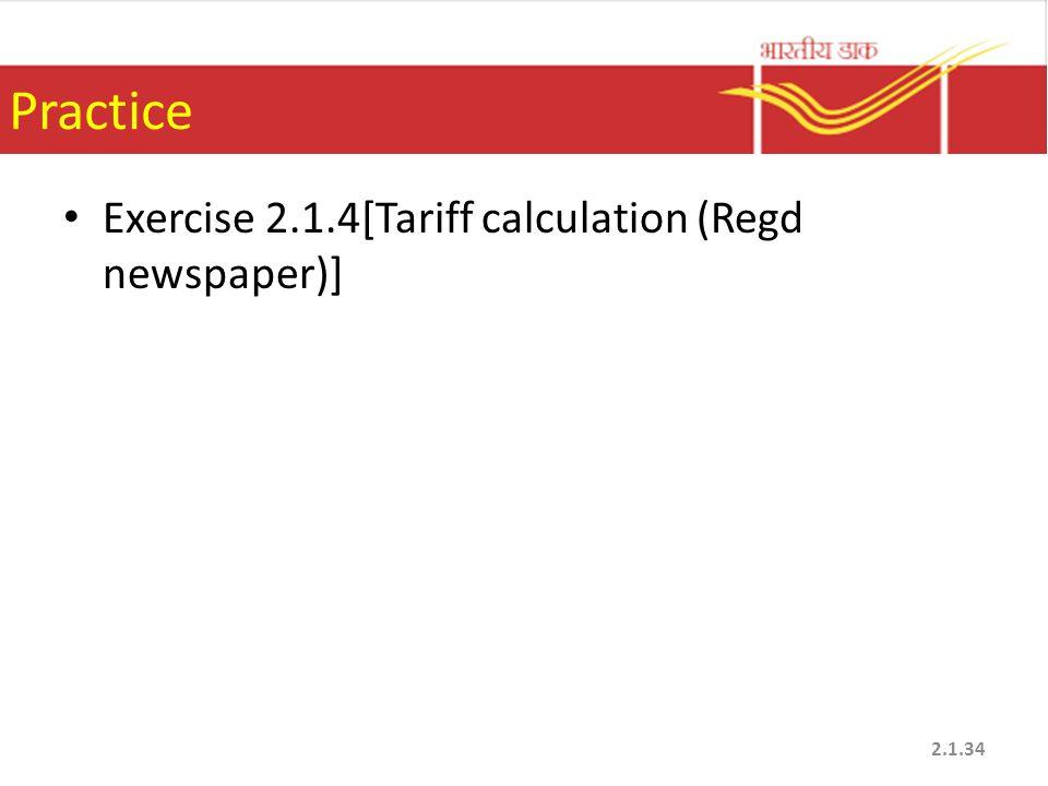 Practice Exercise 2.1.4[Tariff calculation (Regd newspaper)] 2.1.34