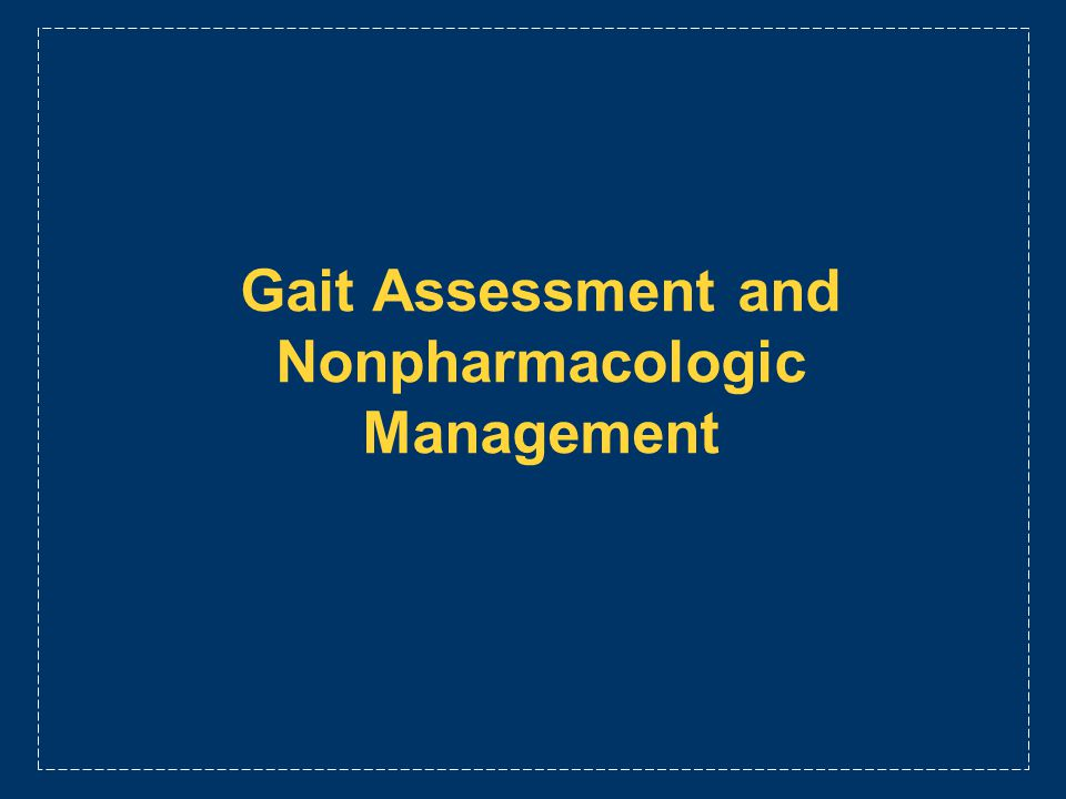 Gait Assessment and Nonpharmacologic Management