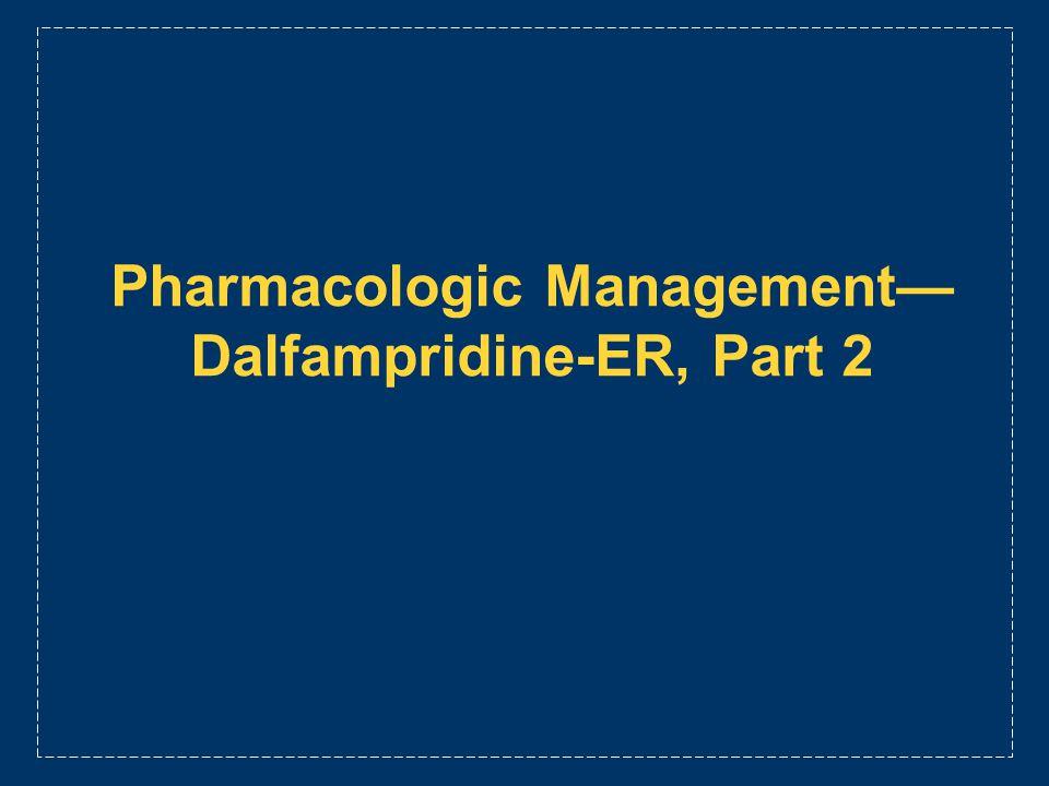 Pharmacologic Management Dalfampridine-ER, Part 2