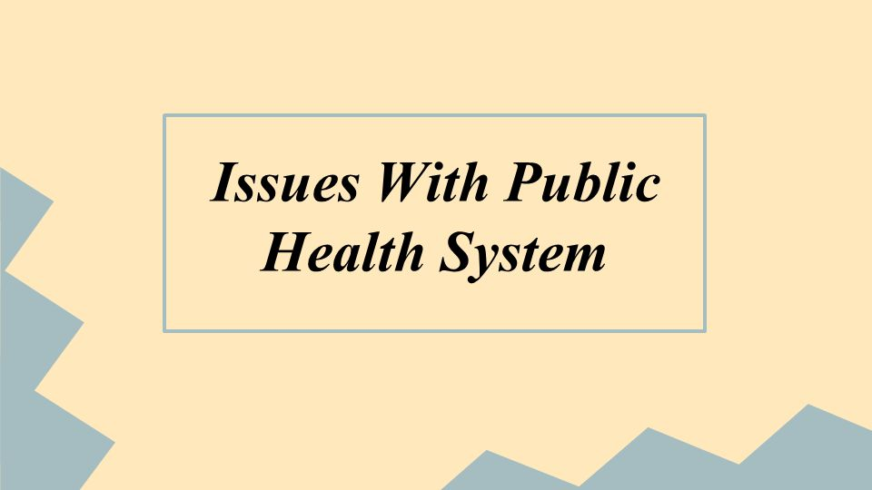 Issues With Public Health System