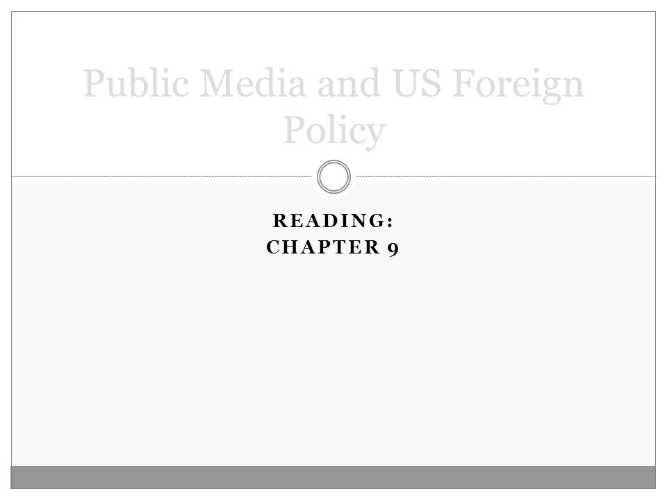 READING: CHAPTER 9 Public Media and US Foreign Policy