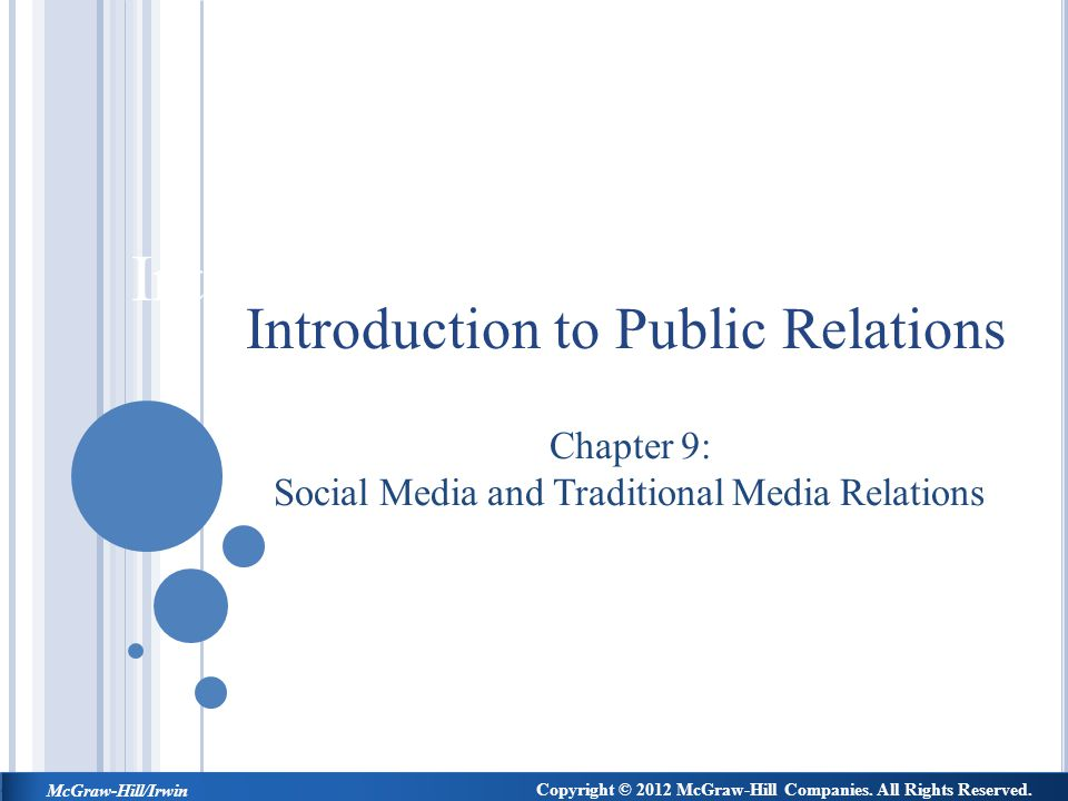 Introduction to Public Relations Chapter 9: Social Media and Traditional Media Relations Introduction to Public Relations Copyright © 2012 McGraw-Hill Companies.