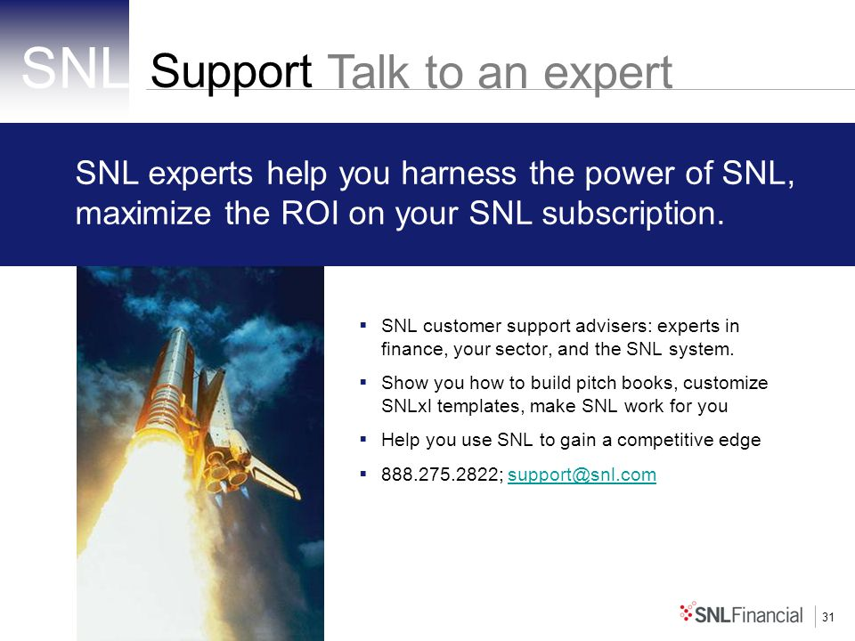 31 SNL customer support advisers: experts in finance, your sector, and the SNL system.