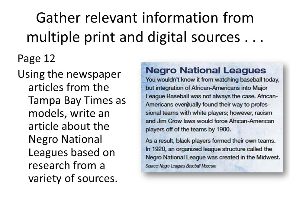 Gather relevant information from multiple print and digital sources...